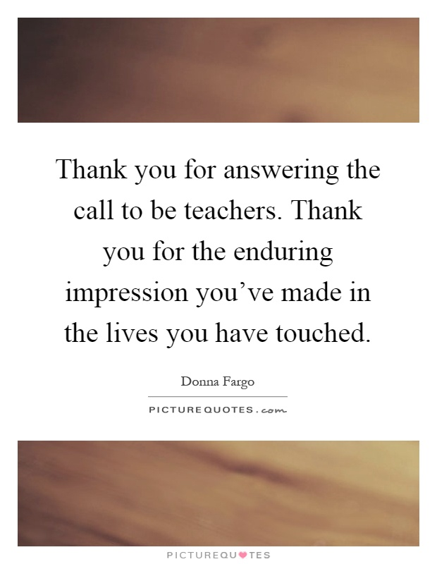 Thank You For Answering The Call To Be Teachers Thank You For