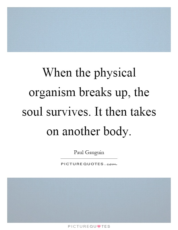 soul survives your body I was surprised to hear on the news that sam parnia has been awarded a big grant to find out whether the human spirit leaves the body at death – whether consciousness can survive when the brain.