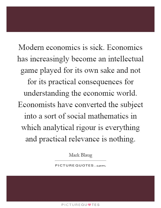 modern economics and its critics 2 2 path dependence, its critics and the quest for 'historical economics'1 1 introduction contemporary research and writing being undertaken in the genre of.