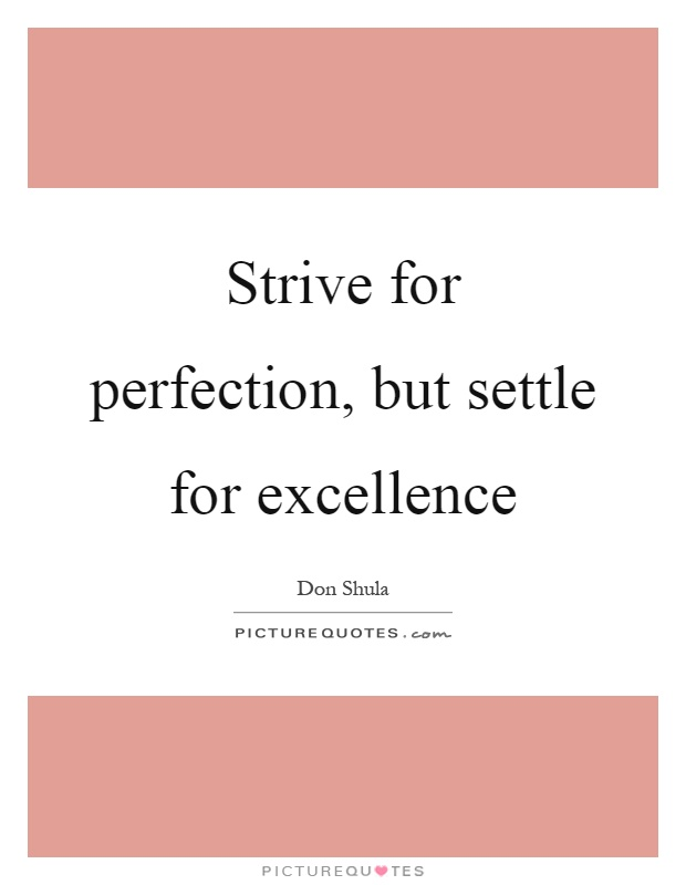 striving for perfection Learn more about striving-perfection ministries in fort walton beach on churchorg discover information about service times, driving directions, and more.