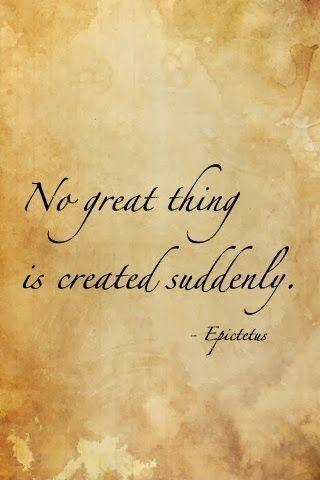 No great thing is created suddenly Picture Quote #1