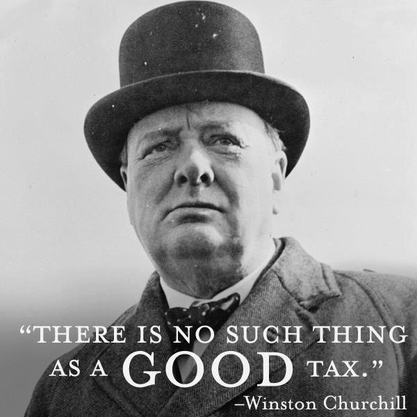 There is no such thing as a good tax Picture Quote #1