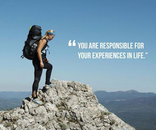 You are responsible for your experiences in life Picture Quote #1