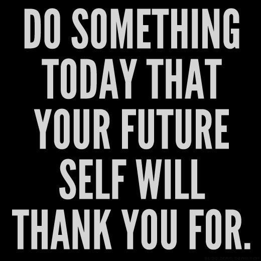 Do something today that your future self with thank you for Picture Quote #1