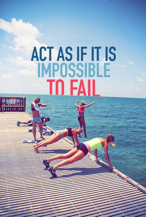 Act as if it's impossible to fail Picture Quote #1