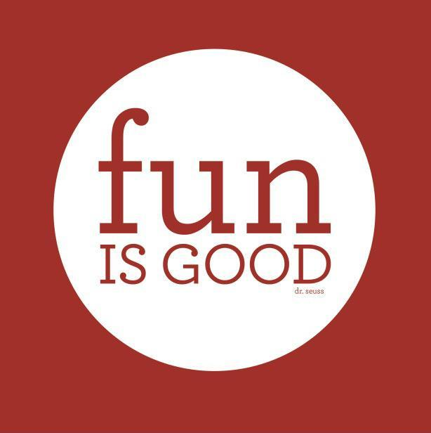 Fun is good Picture Quote #1