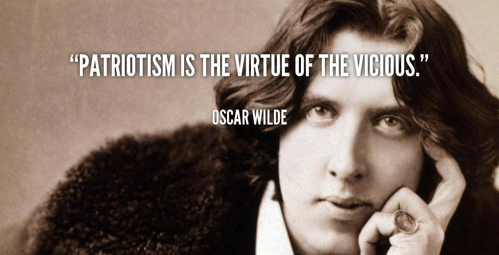 Patriotism is the virtue of the vicious Picture Quote #1