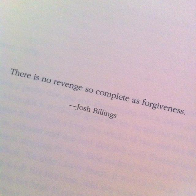 There is no revenge so complete as forgiveness Picture Quote #1