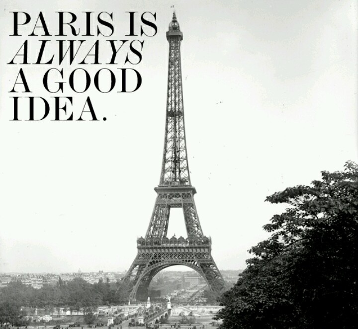 Paris is always a good idea Picture Quote #4