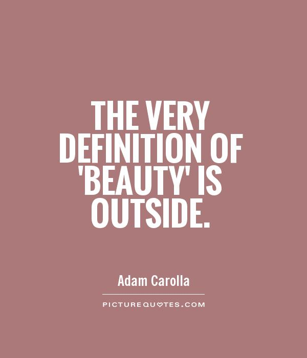 The very definition of 'beauty' is outside Picture Quote #1