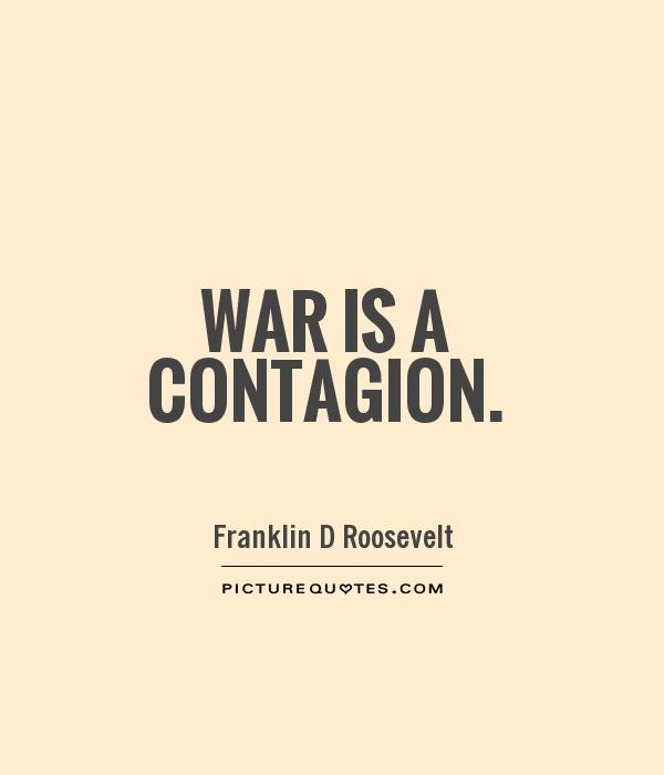 War is a contagion Picture Quote #1