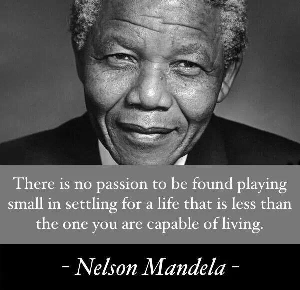 There is no passion to be found playing small - in settling for a life that is less than the one you are capable of living Picture Quote #2