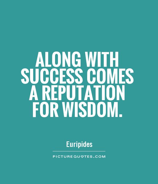 Along with success comes a reputation for wisdom Picture Quote #1