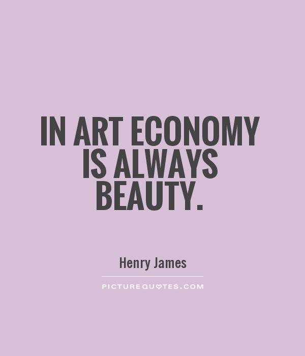 In art economy is always beauty Picture Quote #1