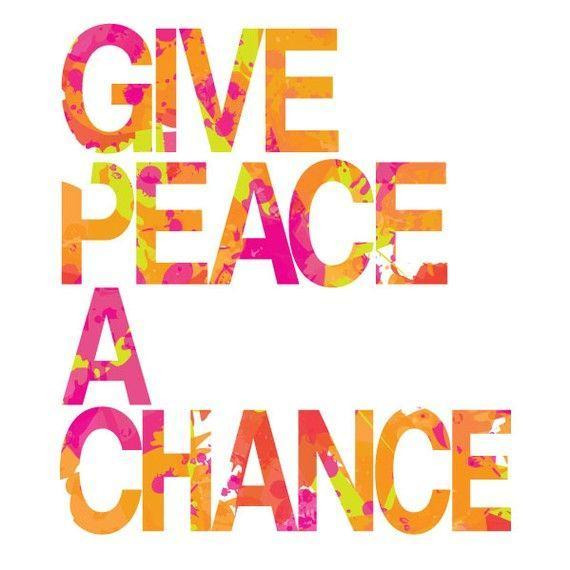 Give peace a chance Picture Quote #2