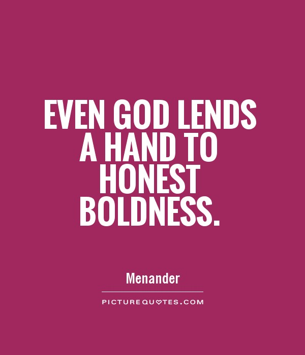 Even God lends a hand to honest boldness Picture Quote #1