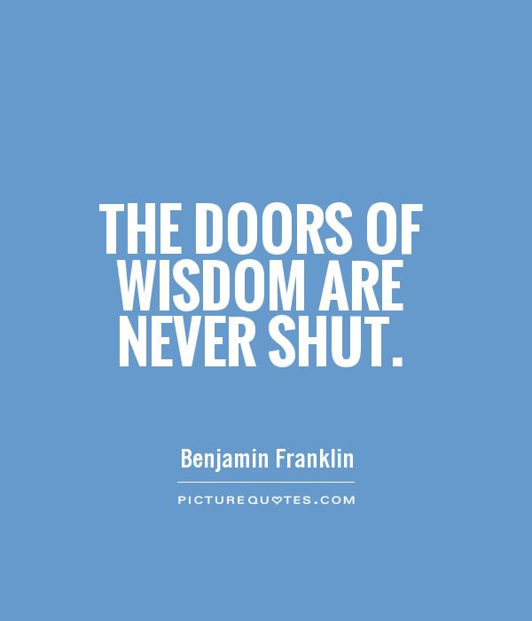 The doors of wisdom are never shut Picture Quote #1