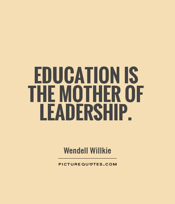 Education is the mother of leadership Picture Quote #1