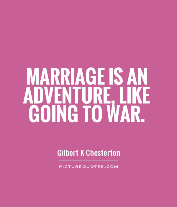 Marriage is an adventure, like going to war Picture Quote #1