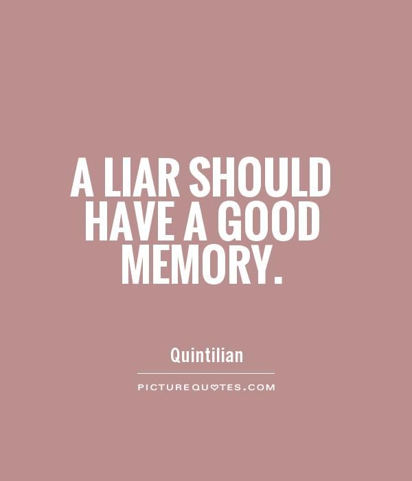A liar should have a good memory Picture Quote #1
