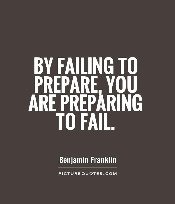 By failing to prepare, you are preparing to fail Picture Quote #1