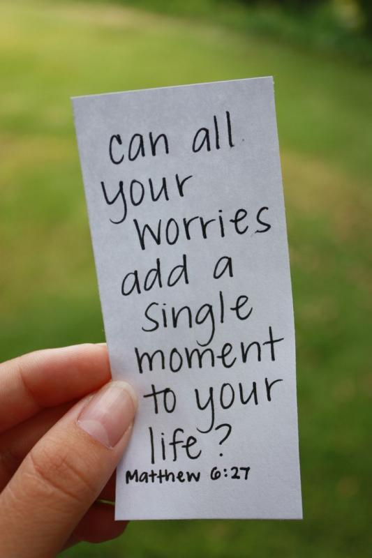 Can all your worries add a single moment to your life Picture Quote #1