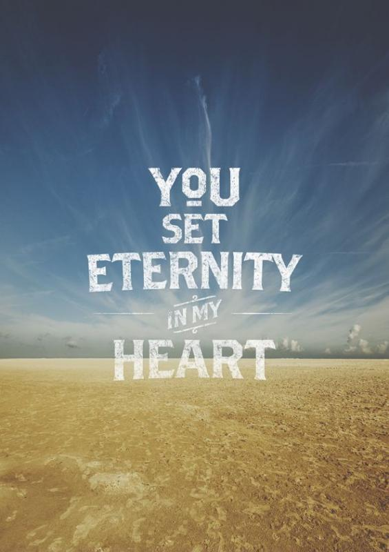 You set eternity in my heart Picture Quote #1