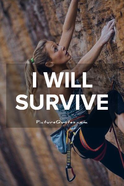I will survive Picture Quote #1