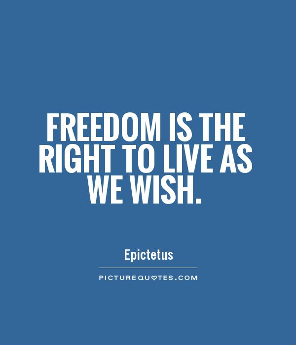 Freedom is the right to live as we wish Picture Quote #1