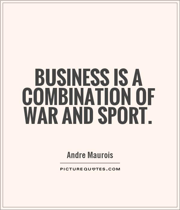 Business is a combination of war and sport Picture Quote #1