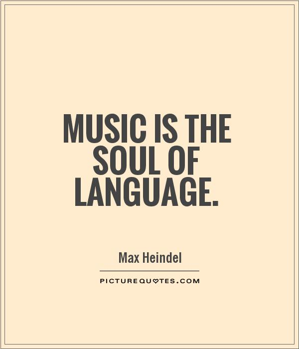 Music is the soul of language Picture Quote #1