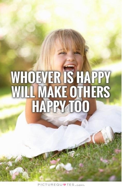 Whoever is happy will make others happy too Picture Quote #2