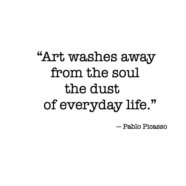 Art washes away from the soul the dust of everyday life Picture Quote #2