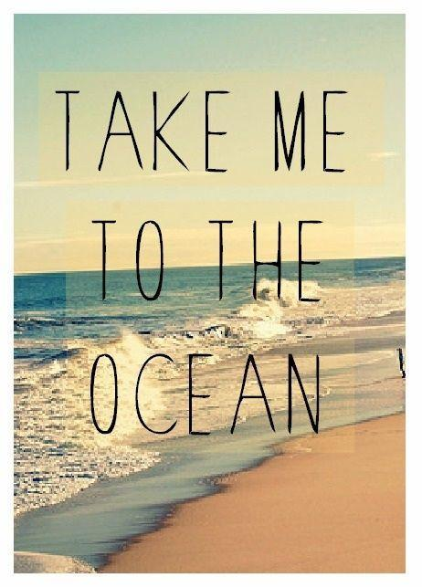 Take me to the ocean Picture Quote #1
