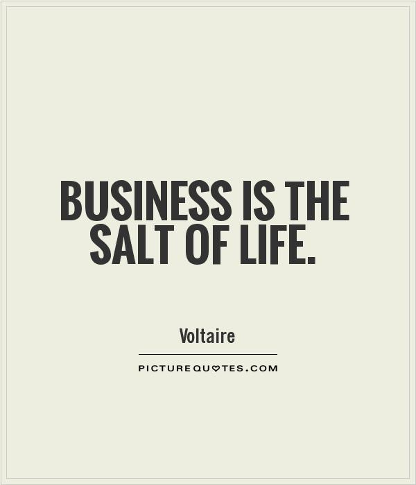 Business is the salt of life Picture Quote #1