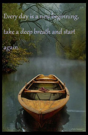 Every day is a new beginning, take a deep breath and start again. Picture Quote #1