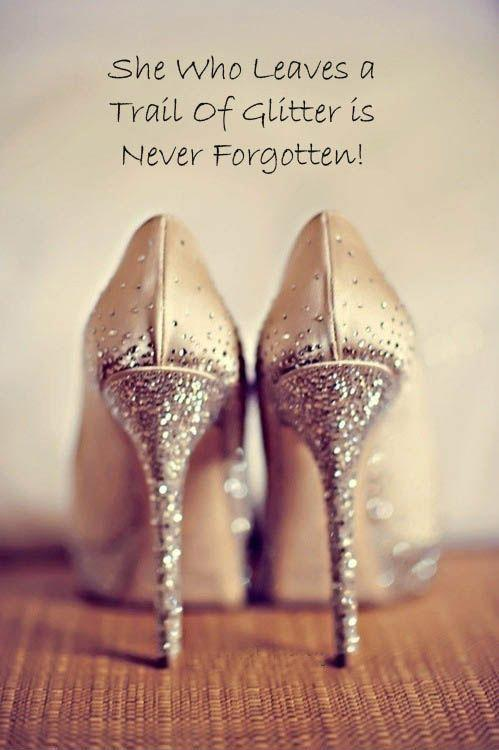 She who leaves a trail of glitter is never forgotten Picture Quote #1