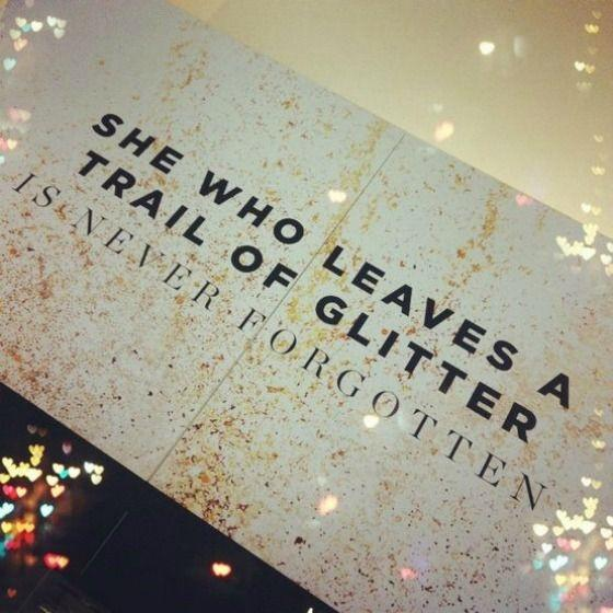 She who leaves a trail of glitter is never forgotten Picture Quote #2