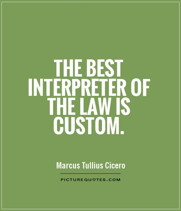 The best interpreter of the law is custom Picture Quote #1