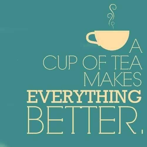 A cup of tea makes everything better Picture Quote #1