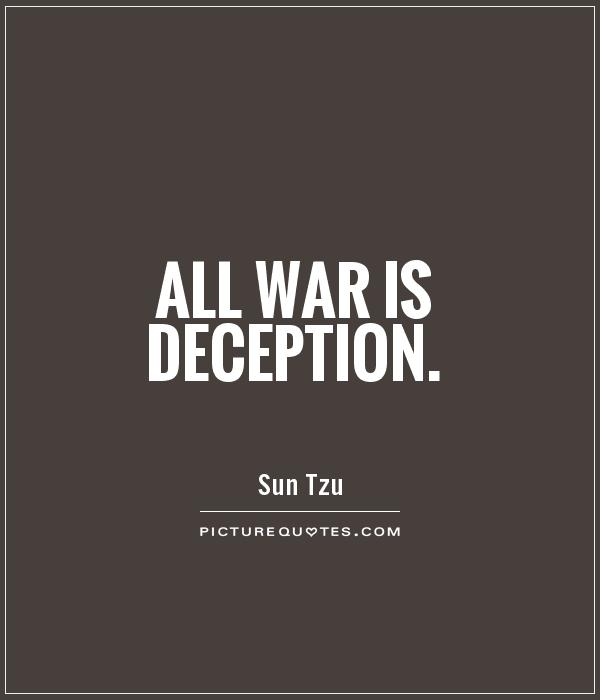 Art Of War Quotes: Deception Sun Tzu Quotes. QuotesGram