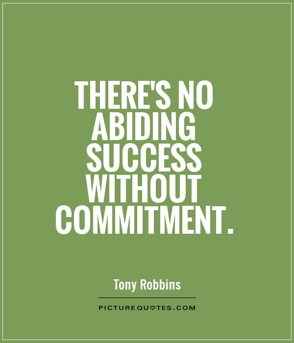 There's no abiding success without commitment Picture Quote #1
