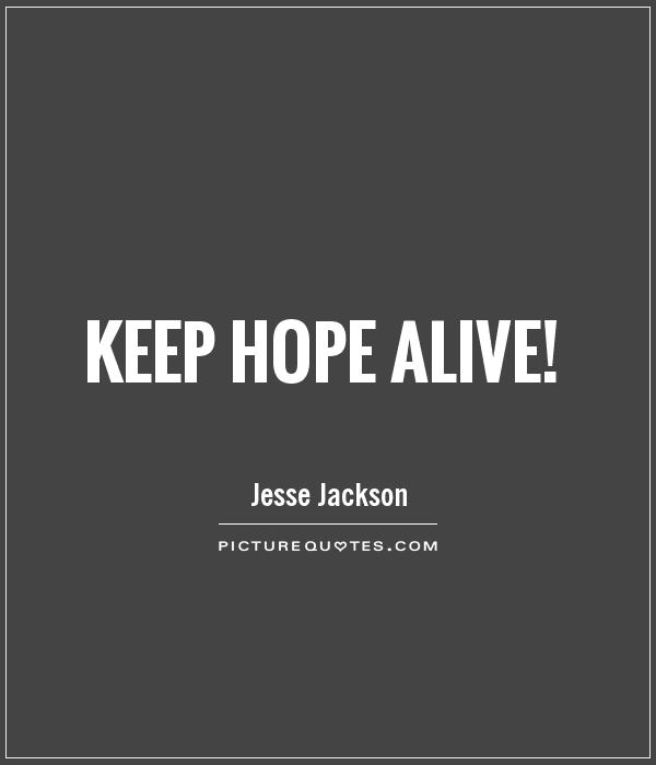 keep hope alive picture quote 1