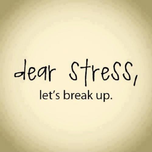 Dear stress, let's break up Picture Quote #2
