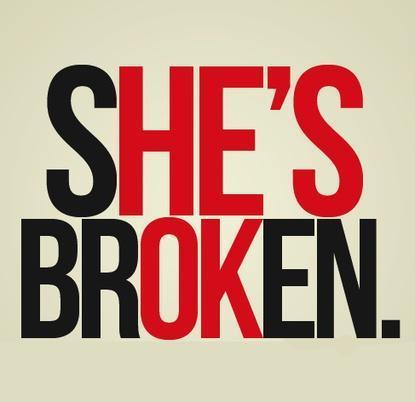 She's broken Picture Quote #1