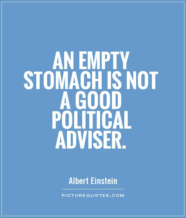 An empty stomach is not a good political adviser Picture Quote #1