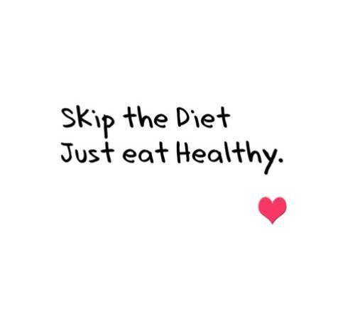 Healthy Quotes Prepossessing Skip The Dietjust Eat Healthy  Picture Quotes