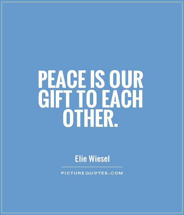 Peace is our gift to each other Picture Quote #1