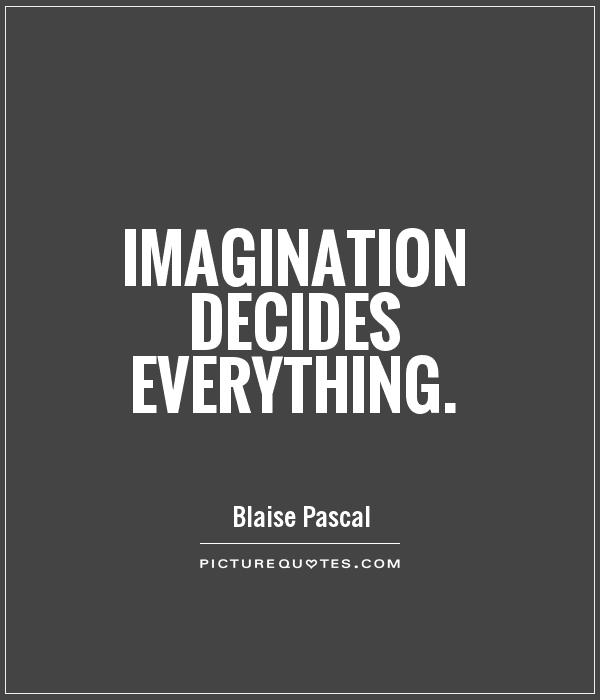 Imagination decides everything Picture Quote #1