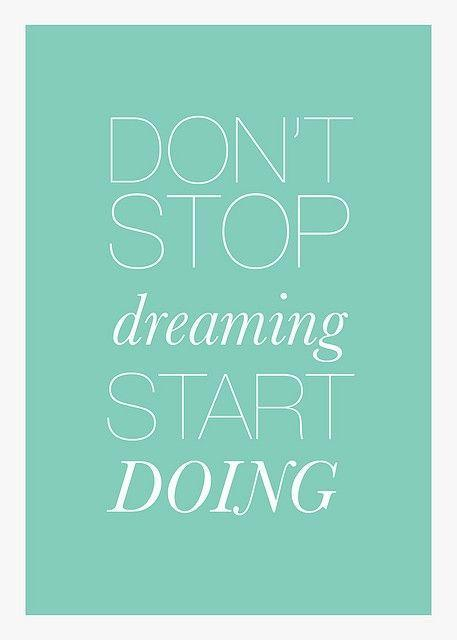 Don't stop dreaming, start doing Picture Quote #1